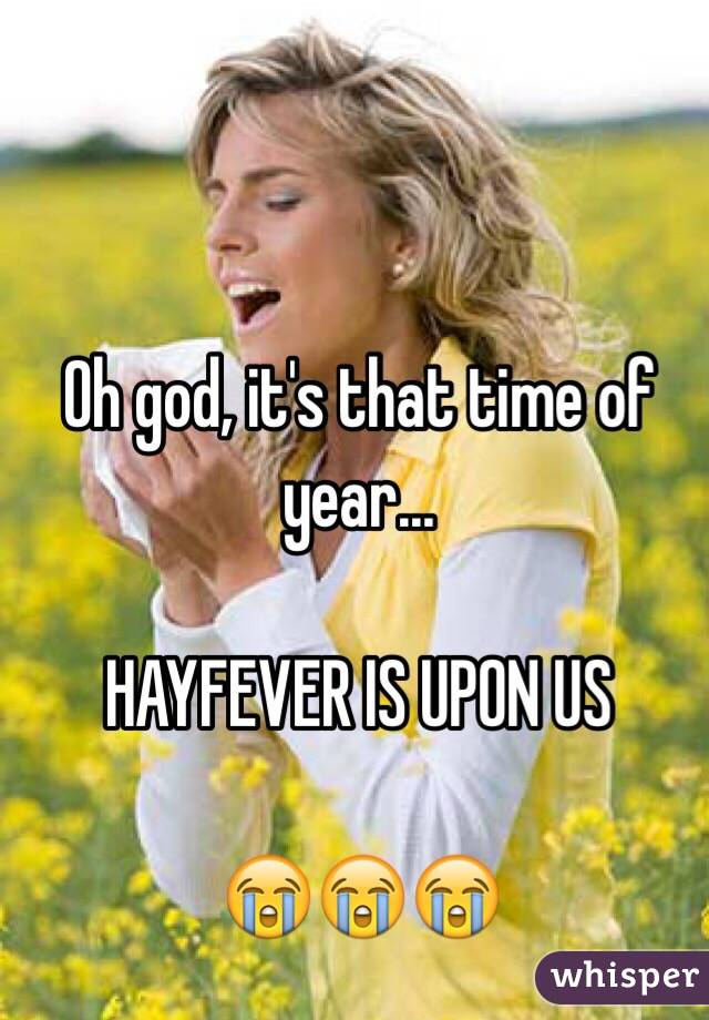 Oh god, it's that time of year...  HAYFEVER IS UPON US  😭😭😭