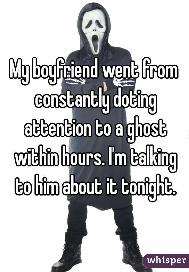 My boyfriend went from constantly doting attention to a ghost within hours. I'm talking to him about it tonight.