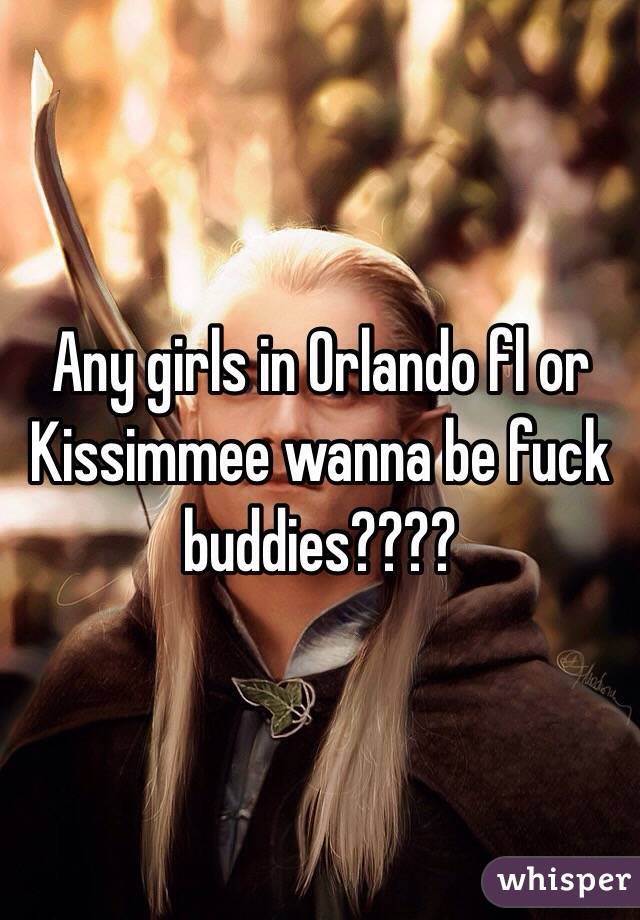Any girls in Orlando fl or Kissimmee wanna be fuck buddies????