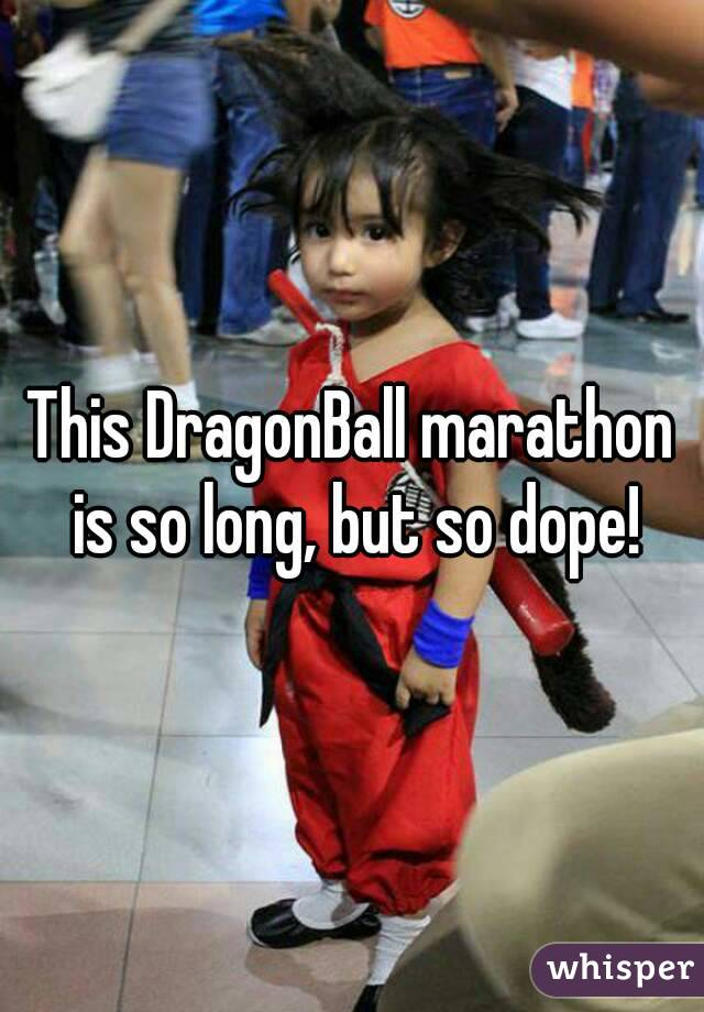 This DragonBall marathon is so long, but so dope!