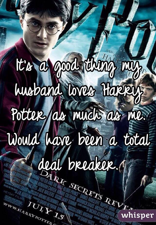 It's a good thing my husband loves Harry Potter as much as me. Would have been a total deal breaker.