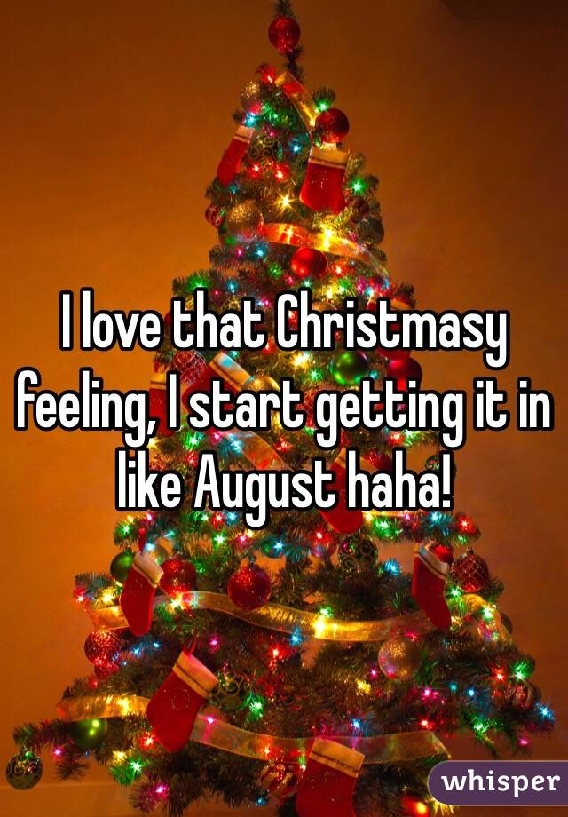 I love that Christmasy feeling, I start getting it in like August haha!