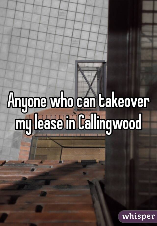 Anyone who can takeover my lease in Callingwood