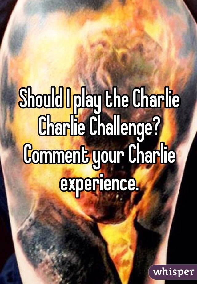 Should I play the Charlie Charlie Challenge? Comment your Charlie experience.