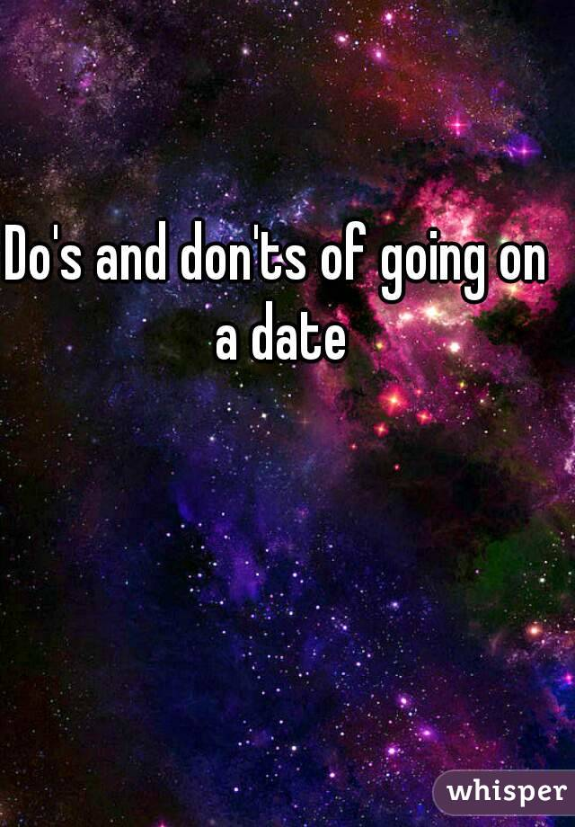 Do's and don'ts of going on a date