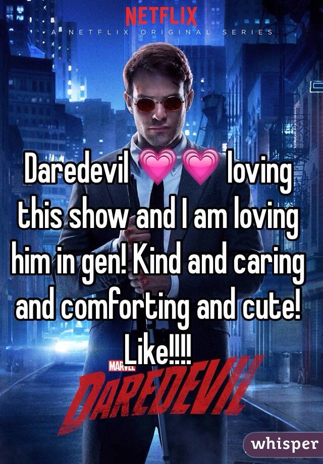 Daredevil 💗💗 loving this show and I am loving him in gen! Kind and caring and comforting and cute! Like!!!!