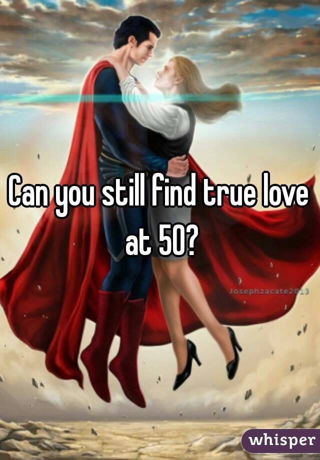 Can you still find true love at 50?