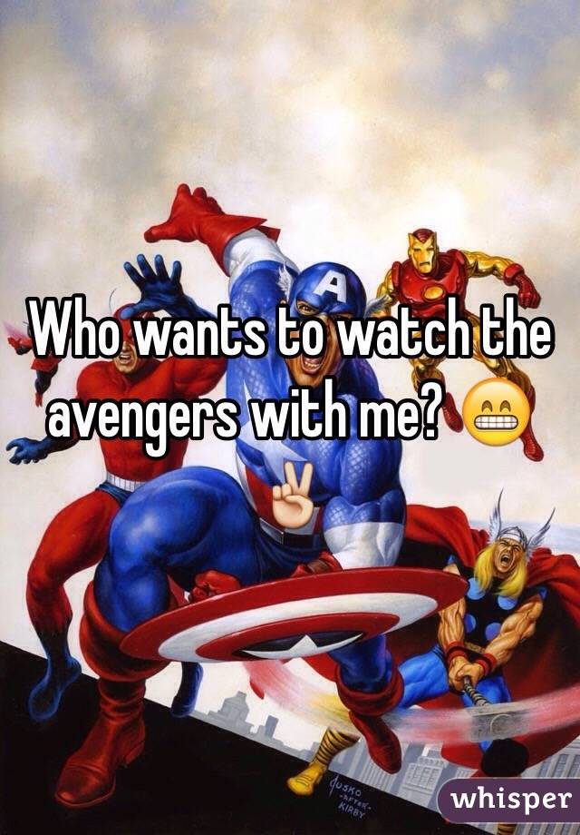 Who wants to watch the avengers with me? 😁✌️