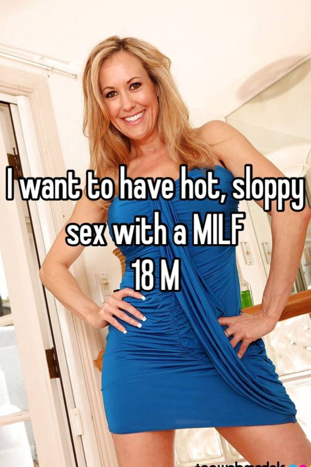 I want to have sex with a milf