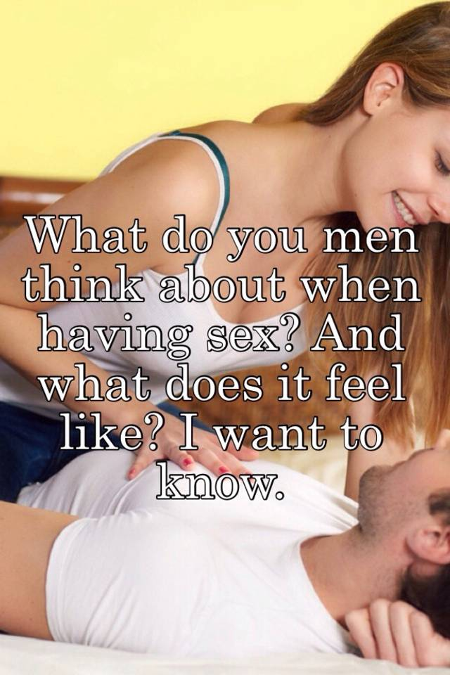 What does it feel like to have sex for men