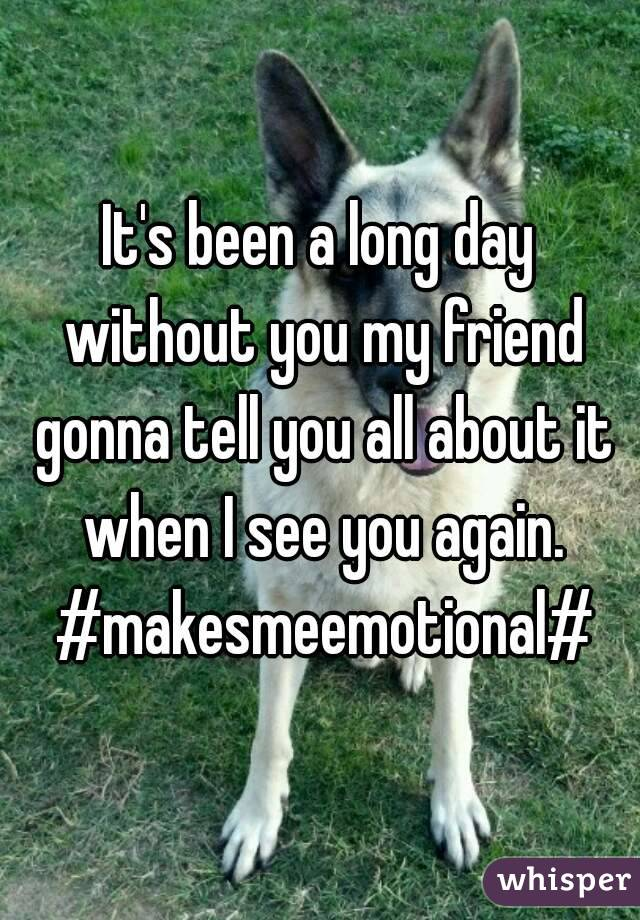 It's been a long day without you my friend gonna tell you all about it when I see you again. #makesmeemotional#