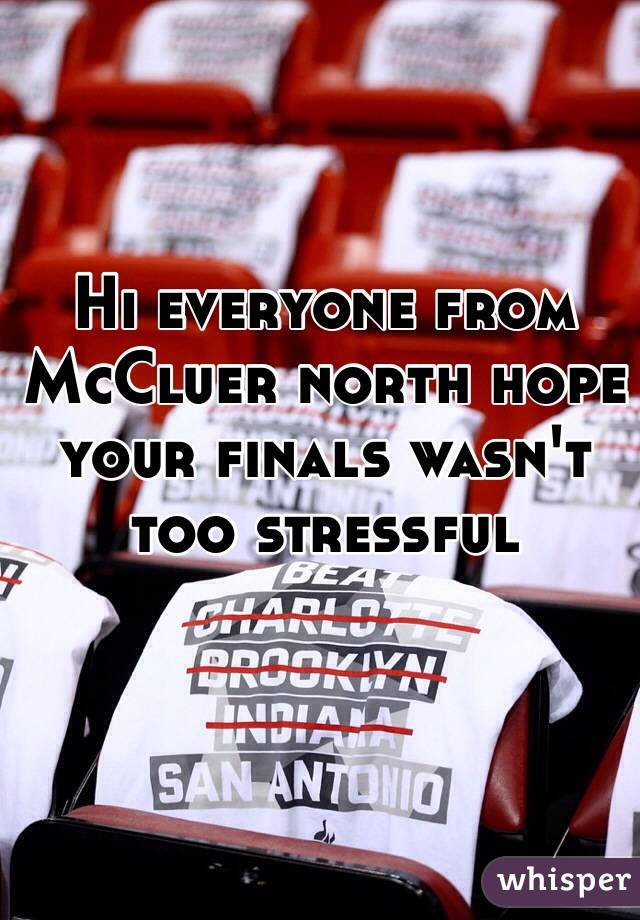 Hi everyone from McCluer north hope your finals wasn't too stressful