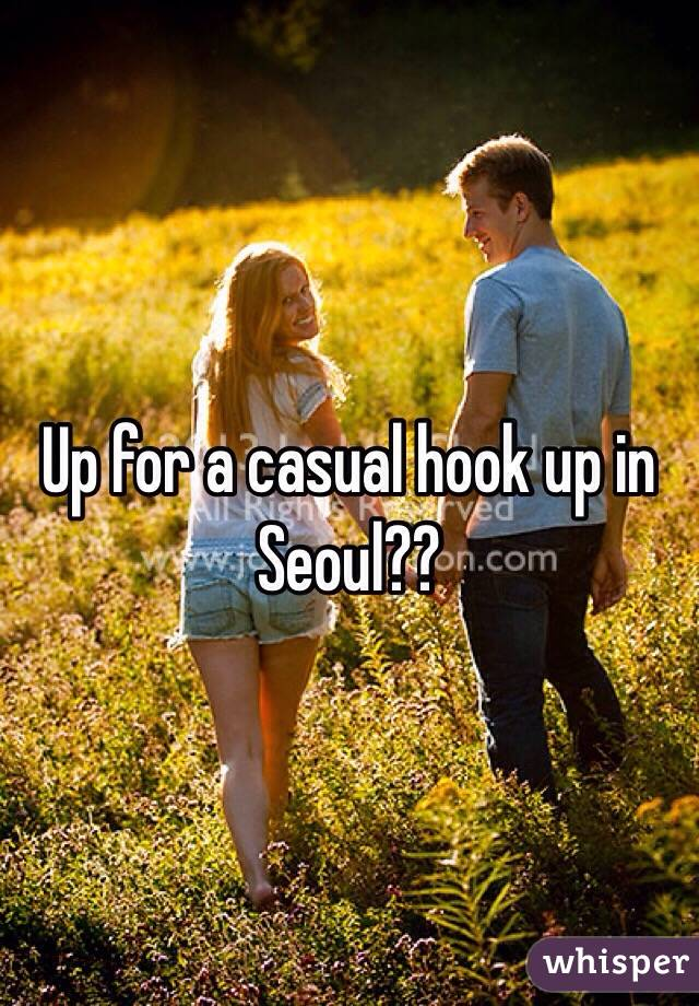 Up for a casual hook up in Seoul??