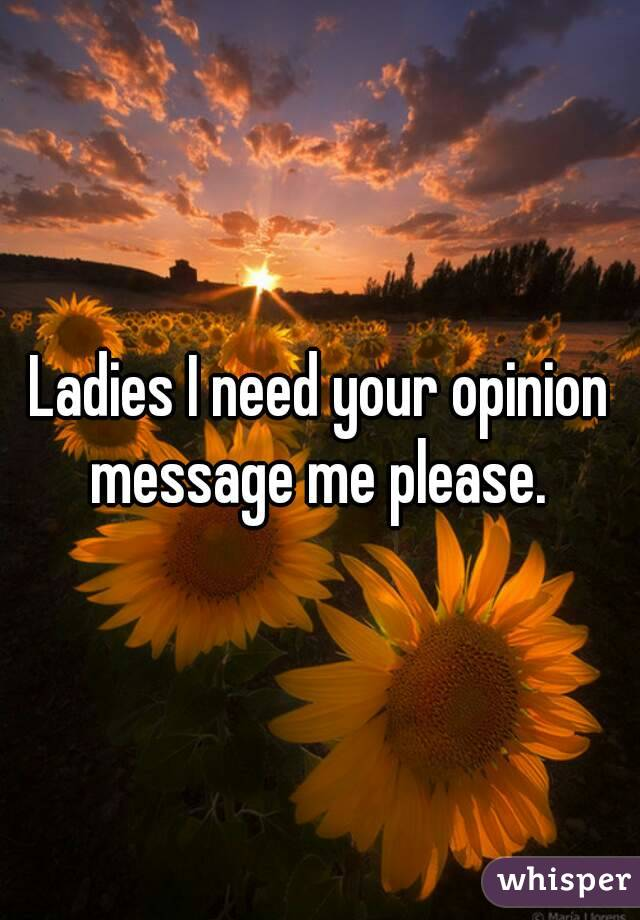 Ladies I need your opinion message me please.