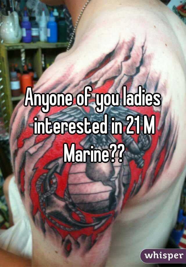 Anyone of you ladies interested in 21 M Marine??