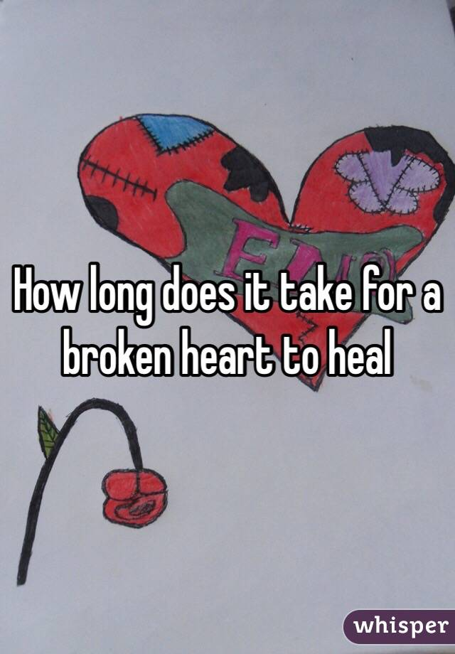 How long does it take for a broken heart to heal