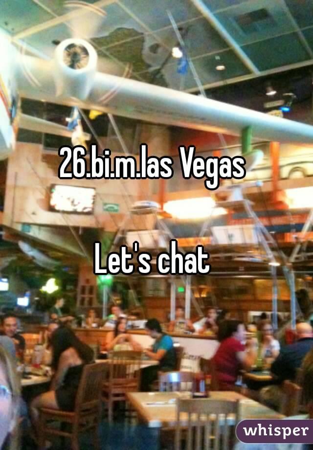 26.bi.m.las Vegas   Let's chat