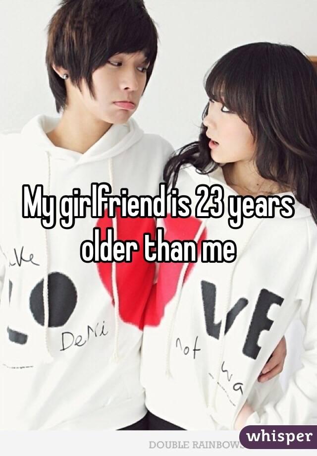 My girlfriend is 23 years older than me