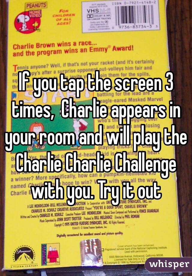 If you tap the screen 3 times,  Charlie appears in your room and will play the Charlie Charlie Challenge with you. Try it out