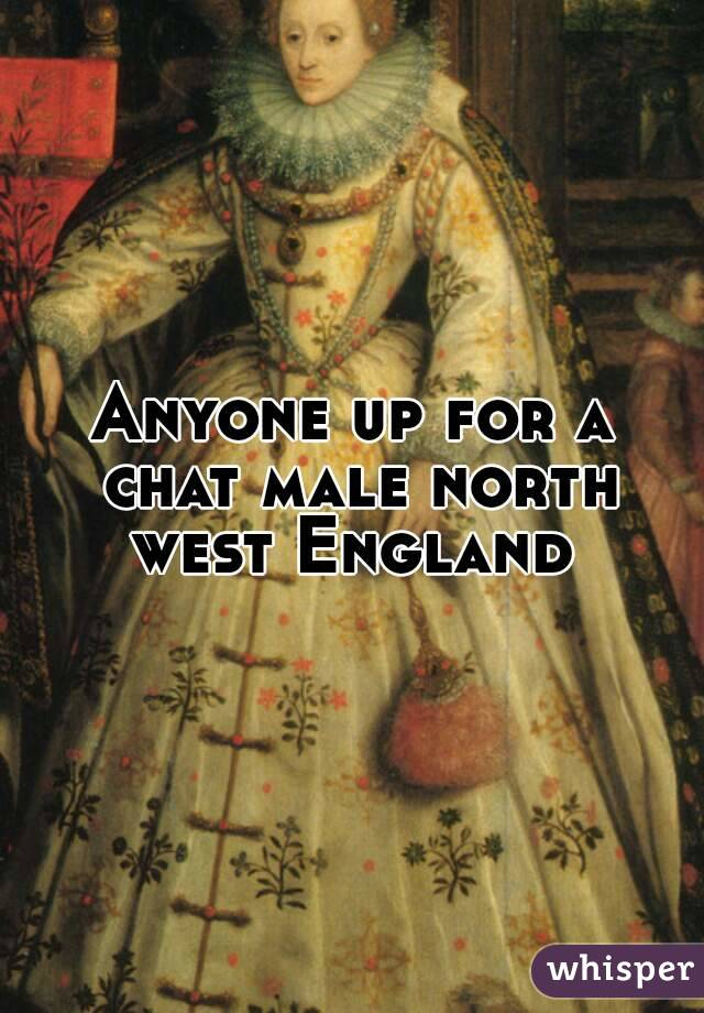 Anyone up for a chat male north west England