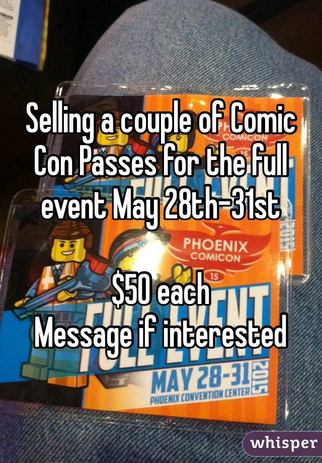 Selling a couple of Comic Con Passes for the full event May 28th-31st  $50 each Message if interested