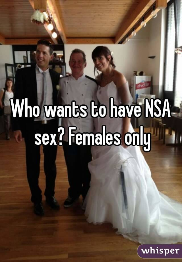 Who wants to have NSA sex? Females only