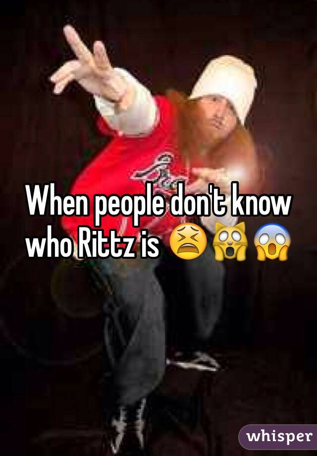 When people don't know who Rittz is 😫🙀😱