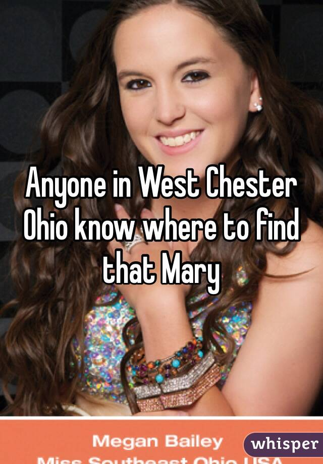 Anyone in West Chester Ohio know where to find that Mary