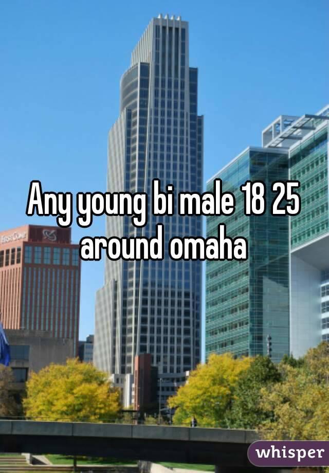 Any young bi male 18 25 around omaha