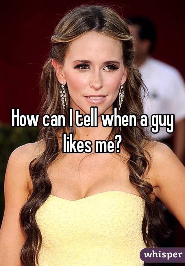 How can I tell when a guy likes me?