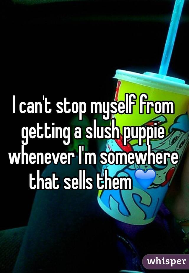 I can't stop myself from getting a slush puppie whenever I'm somewhere that sells them💙
