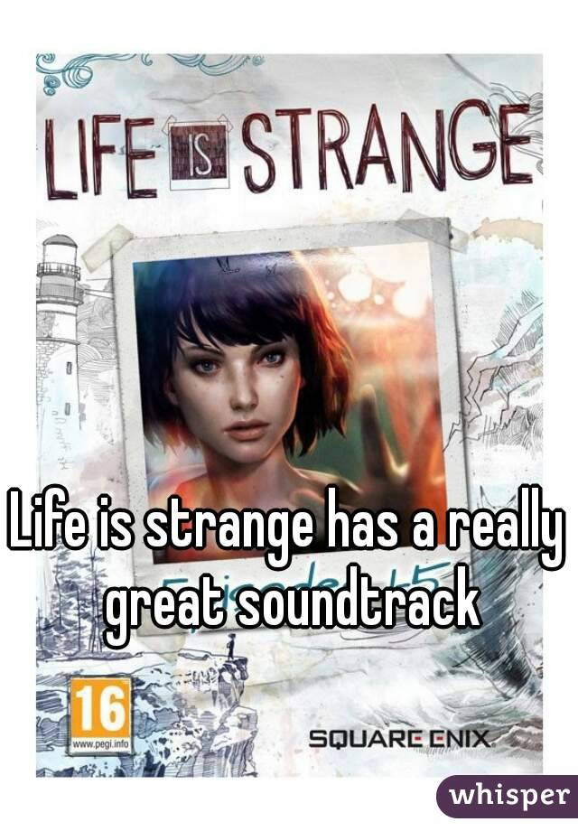 Life is strange has a really great soundtrack