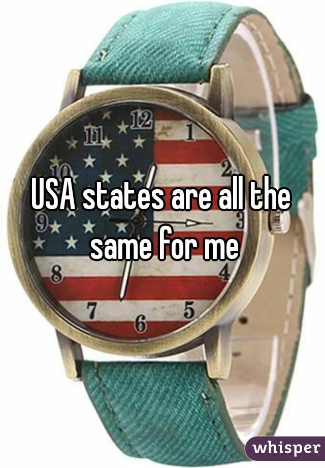 USA states are all the same for me