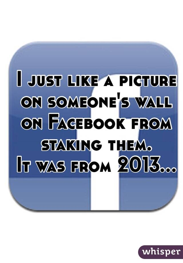 I just like a picture on someone's wall on Facebook from staking them. It was from 2013...