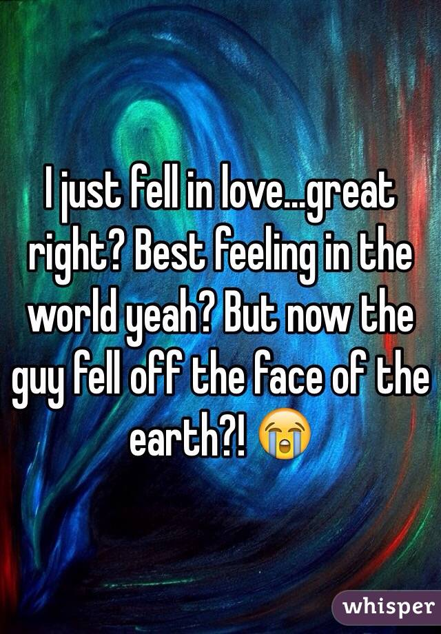 I just fell in love...great right? Best feeling in the world yeah? But now the guy fell off the face of the earth?! 😭