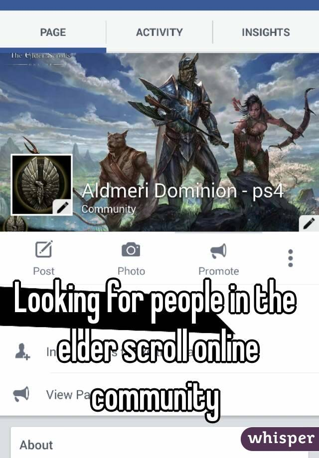Looking for people in the elder scroll online community