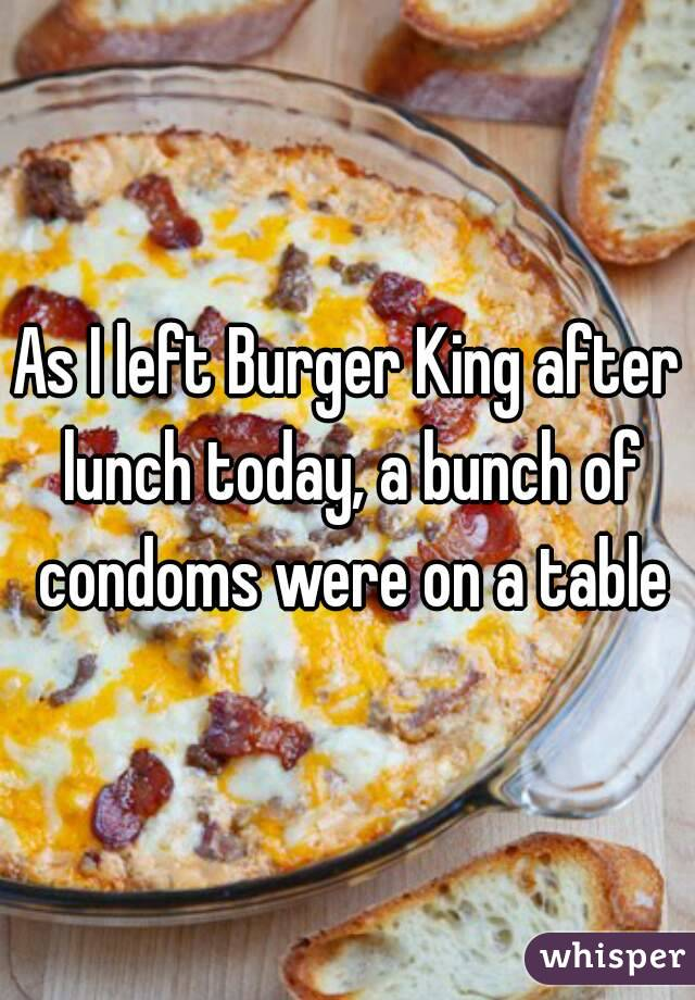 As I left Burger King after lunch today, a bunch of condoms were on a table