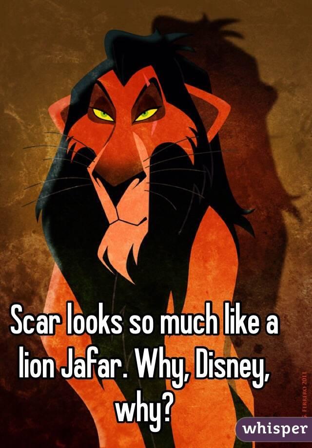 Scar looks so much like a lion Jafar. Why, Disney, why?