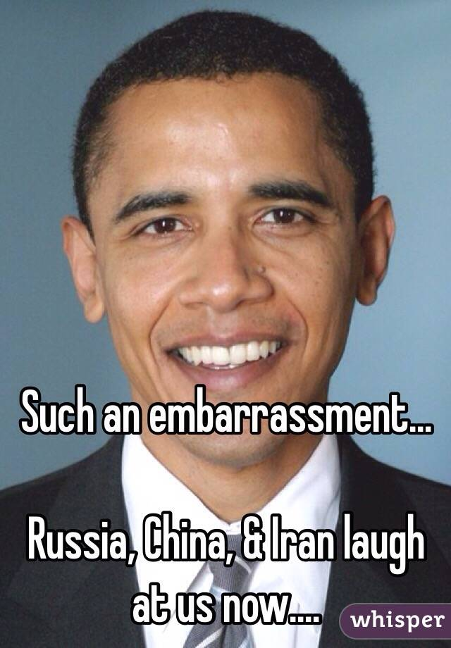 Such an embarrassment...  Russia, China, & Iran laugh at us now....