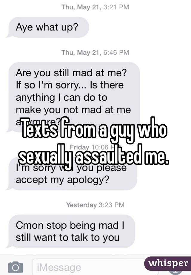 Texts from a guy who sexually assaulted me.