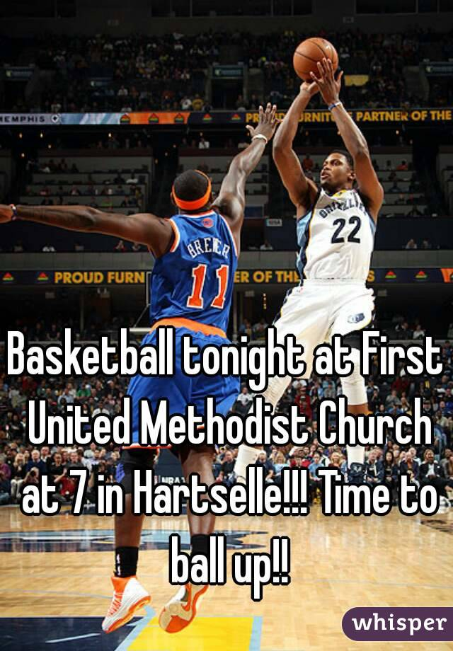 Basketball tonight at First United Methodist Church at 7 in Hartselle!!! Time to ball up!!