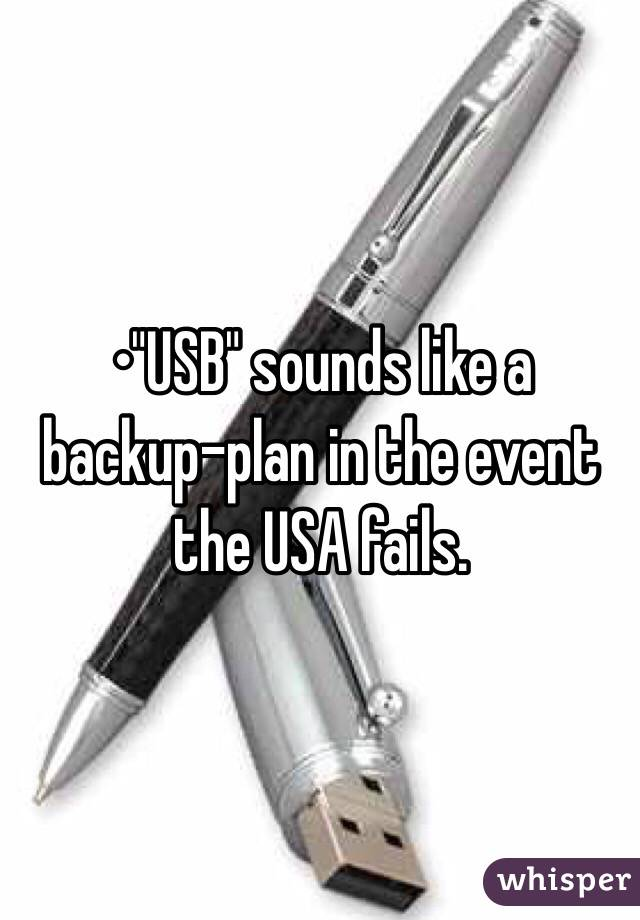 """•""""USB"""" sounds like a backup-plan in the event the USA fails."""