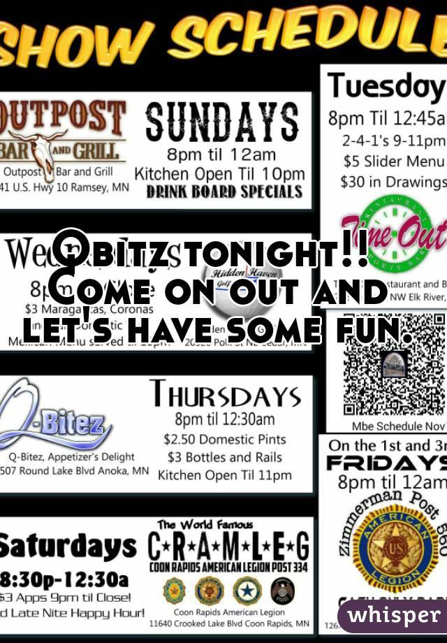 Qbitz tonight!! Come on out and let's have some fun.