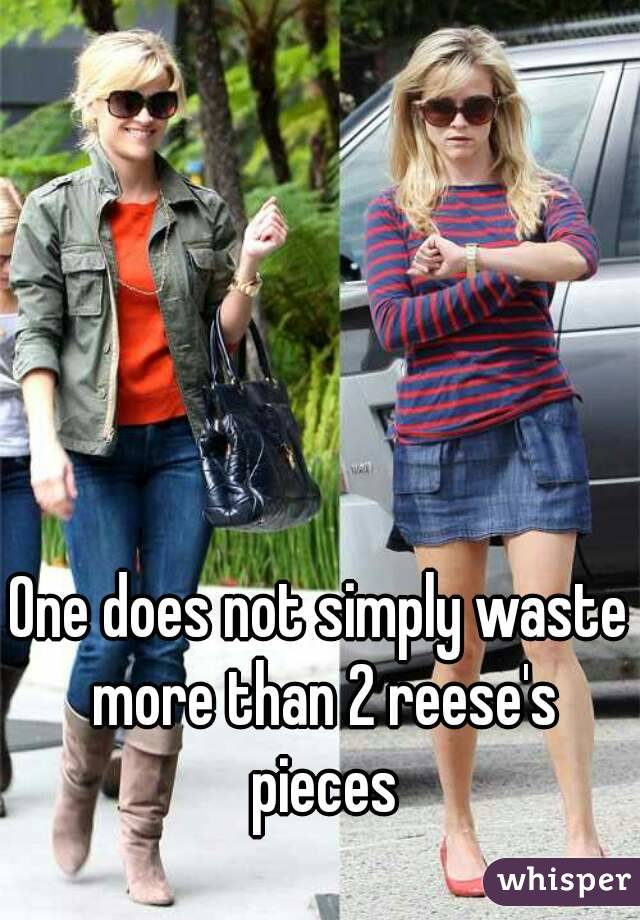 One does not simply waste more than 2 reese's pieces