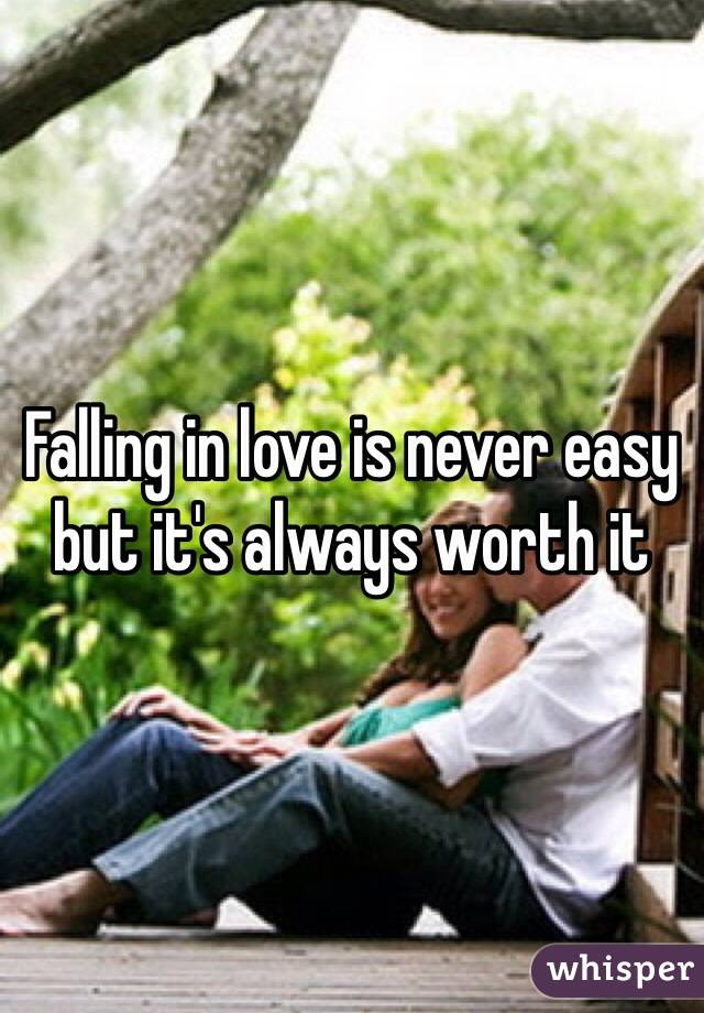 Falling in love is never easy but it's always worth it