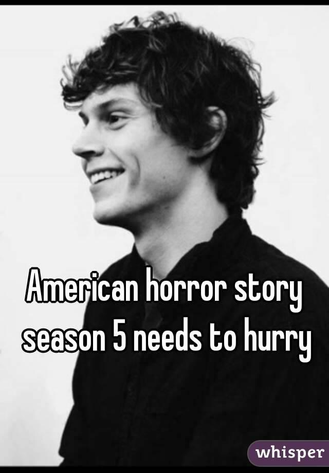 American horror story season 5 needs to hurry