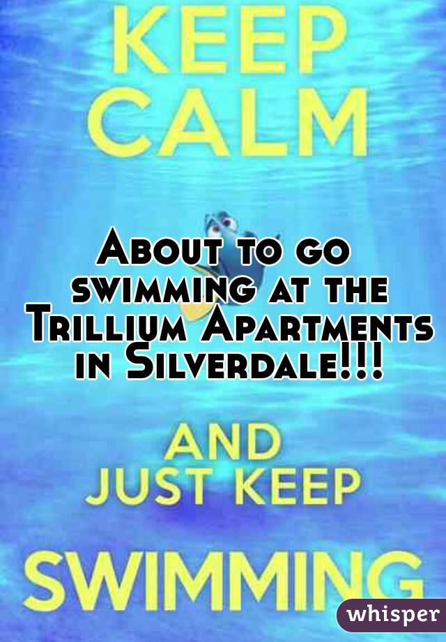 About to go swimming at the Trillium Apartments in Silverdale!!!