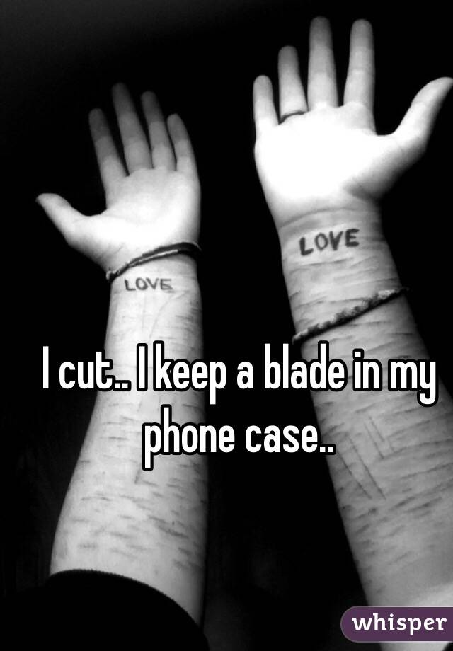 I cut.. I keep a blade in my phone case..
