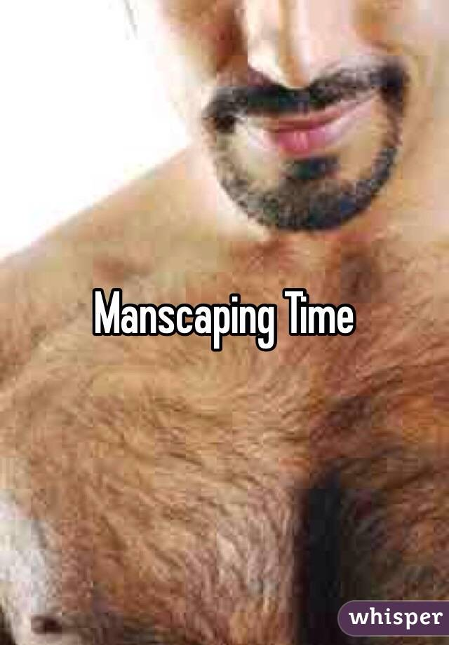 Manscaping Time