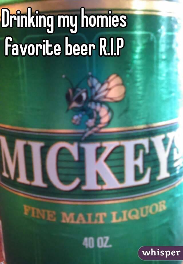 Drinking my homies favorite beer R.I.P